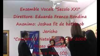 "Anonimo - Joshua fit de battle ob Jericho - Ensemble Vocale ""Secolo XXI"""