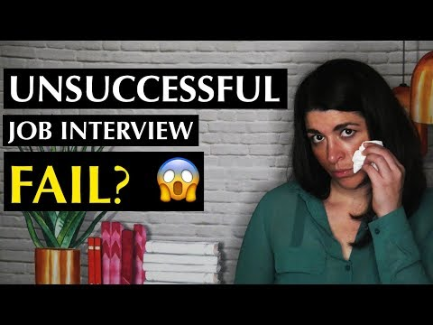 FAIL! Unsuccessful Job Interview and What Does it Mean