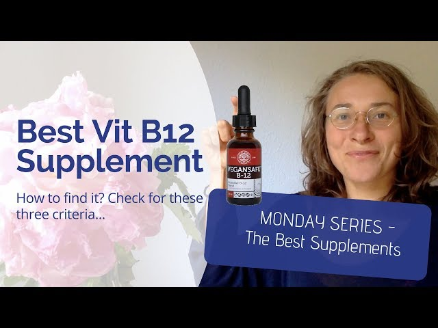 Best B12 Supplement - The Monday Series - How to Find The Best Vitamin B12 Supplement?