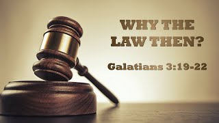 Why the Law Then?, 05-23-21