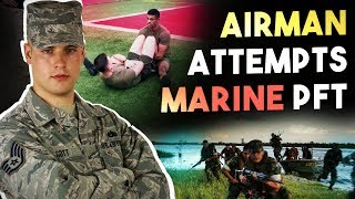 AIRMAN DOES MARINE PFT | Can he handle it??