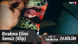 Bırakma Elimi Sensiz (Klip) - Müge Zümrütbel - Elimi Bırakma 24. Bölüm