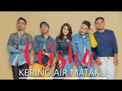 Geisha - Kering Air Mataku (Lyrics Video)