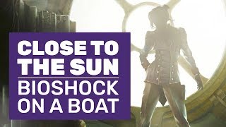 Close To The Sun Gameplay | A Tesla Inspired Bioshock On A Boat