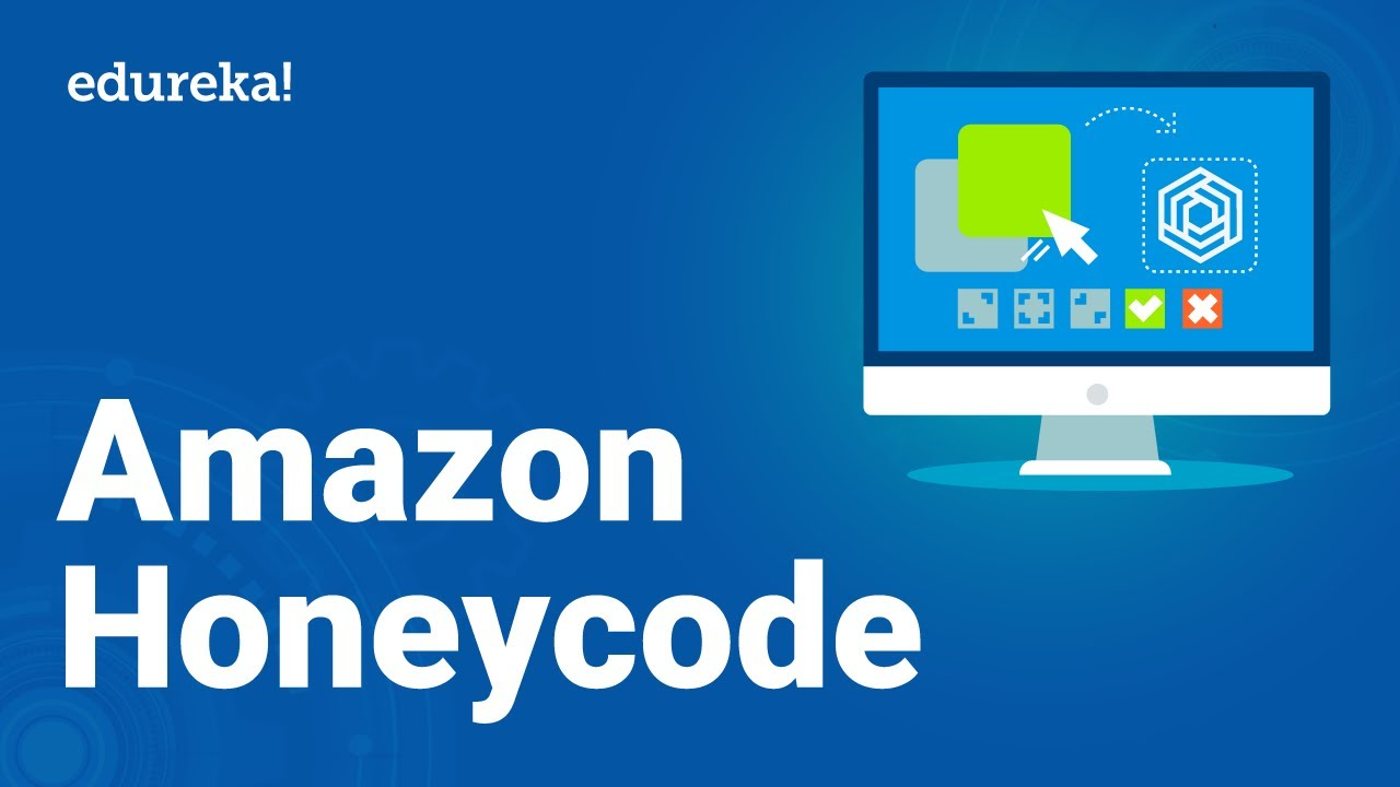Amazon Honeycode Tutorial | Build An Application Without Coding | AWS Training