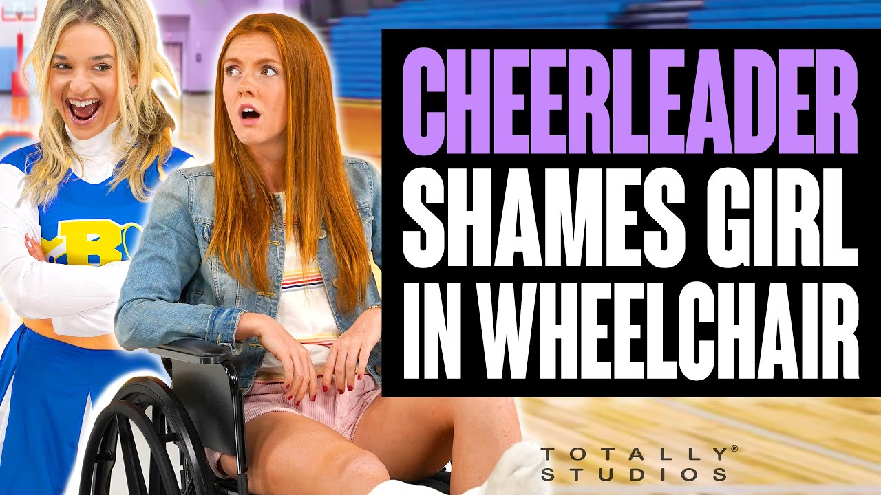 Download Cheerleader SHAMES GIRL in WHEELCHAIR. The Ending Will Shock You. Totally Studios.