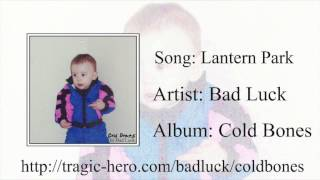 BAD LUCK - Lantern Park (Official Stream)