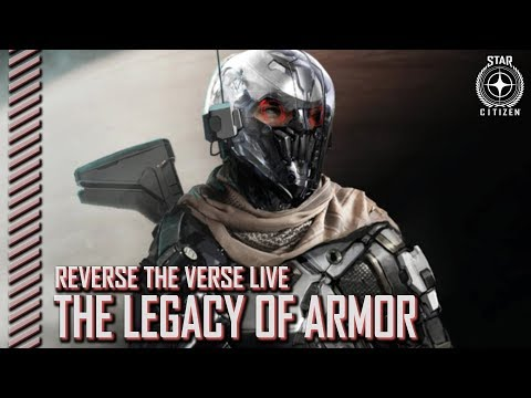 Star Citizen: Reverse the Verse LIVE - The Legacy of Armor