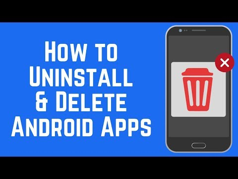 How To Uninstall And Delete Apps On Android In 5 Quick Steps (2018)