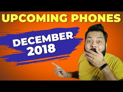 TOP 10 UPCOMING MOBILE PHONES IN INDIA - DECEMBER 2018 ⚡⚡⚡ Mp3