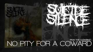 SUICIDE SILENCE - No Pity For A Coward (Album Track)