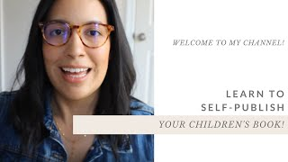 GET STARTED by self-publishing your CHILDREN'S BOOK