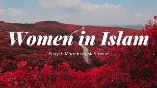 Women in Islam - Lecture 4 - The Ideal Muslimah I - By Shaykh Mamdouh Mahmoud - Stafaband