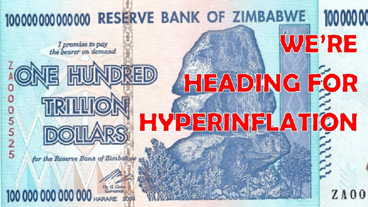 WE'RE HEADING FOR HYPERINFLATION