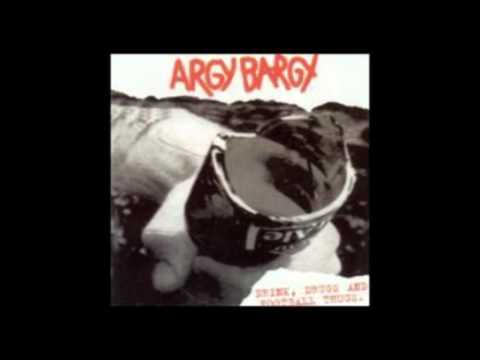 Argy Bargy - Drink, drugs and football thugs (Full Album)
