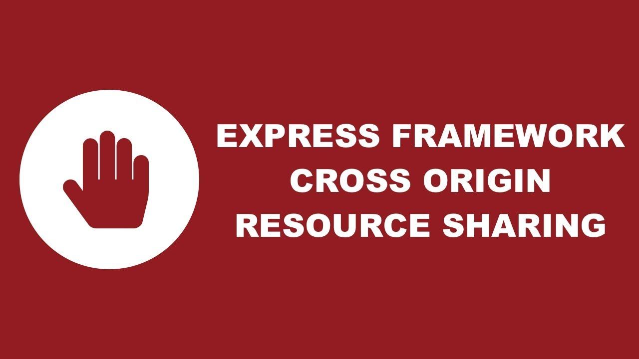 Handling CORS Related Issues In An Express Framework Node js Web Application