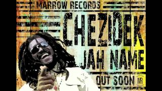 Chezidek - Jah Name PROMO MIX - Marrow Records