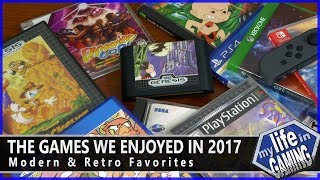 The Games We Enjoyed in 2017 - Modern and Retro Favorites / MY LIFE IN GAMING