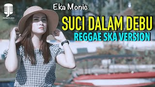 Suci Dalam Debu Ska Version By Eka Monic MP3