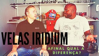 Velas Iridium – Afinal, qual a diferença?
