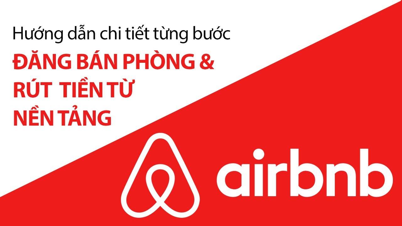 Hướng dẫn chi tiết từng bước bán phòng Homestay trên nền tảng Airbnb