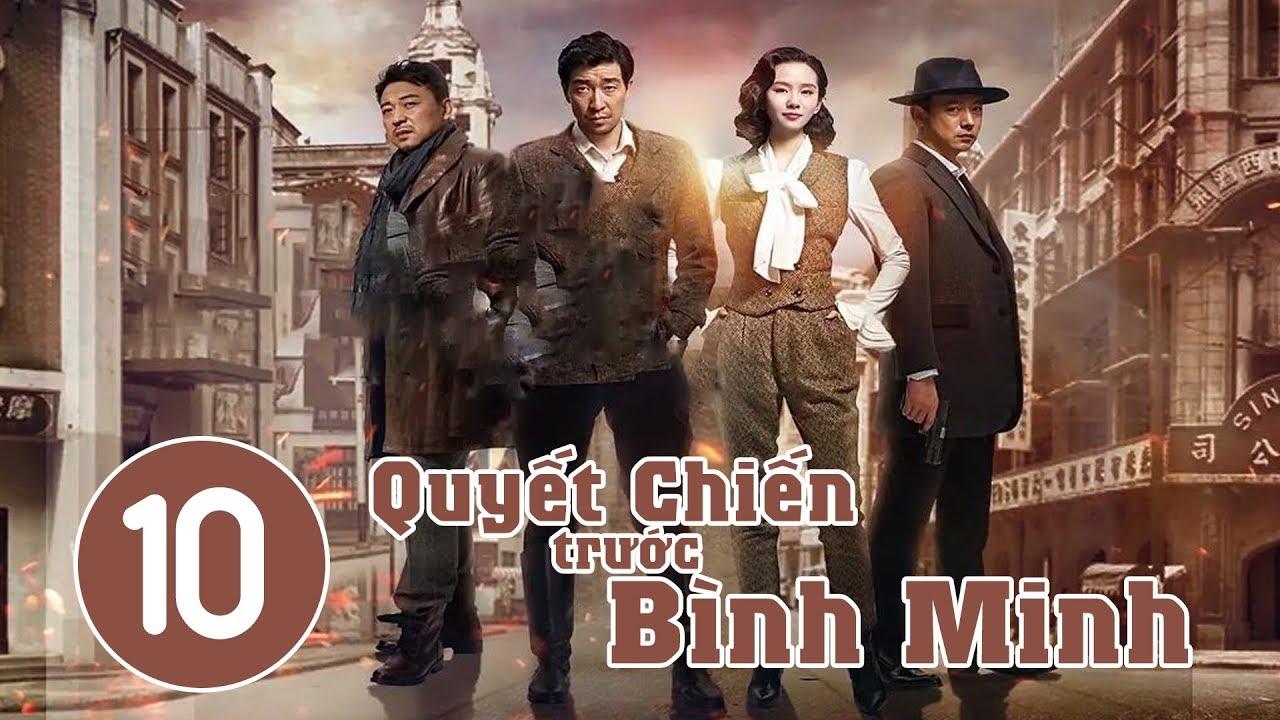 image Quyết Chiến Trước Bình Minh - Tập 10 | Phim Bộ Trung Quốc Hay 2018