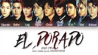 EXO 엑소 [OT9 version] 'EL DORADO' | Color Coded Lyrics HAN|ROM|ENG