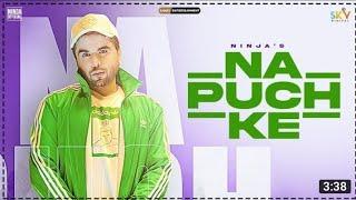 Na Puch Ke Ninja Official Video New Punjabi Song 2021 Dasyo Ji Na Puch Ke Ninja Na Puch Ke