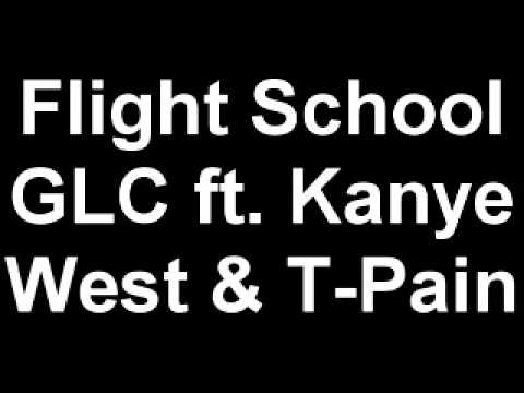 Flight School - GLC ft. Kanye West & T-Pain