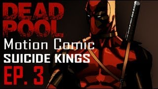 Deadpool Motion Comic : Suicide Kings ep. 3
