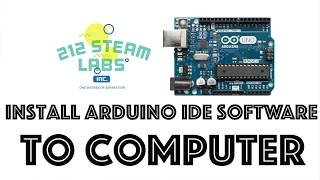 212 STEAM Labs: Arduino Class Part 3: Download the Software