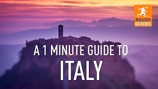 A 1 minute guide to Italy