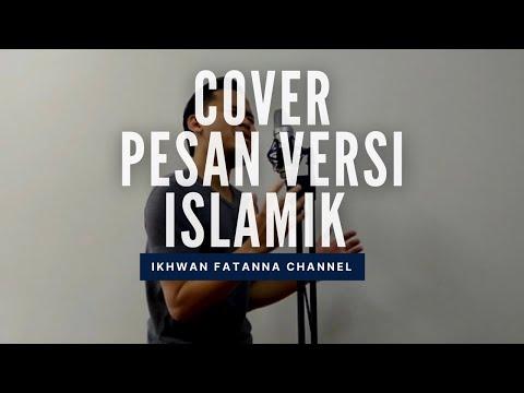 Pesan - Irfan Haris ( Ost. Ku Kirim Cinta ) cover by Ikhwan Fatanna