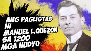 ANG PAG LIGTAS NI MANUEL L. QUEZON SA 1200 MGA HUDYO | Kaalaman