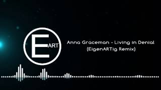 Anna Graceman - Living in Denial (EigenARTig Remix)