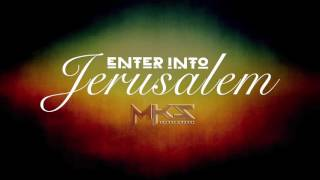 Enter Into Jerusalem - MKsEntertainment Instrumental