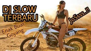 Dj Slow motocross Terbaru - Sumpah Enak Untuk Goyang