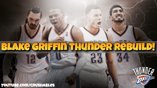 Rebuilding the blake griffin thunder!!!