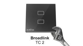 Обзор Broadlink TC2 и сравнение с радио выключателем Livolo