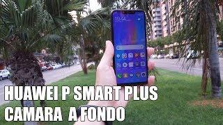 Huawei P Smart Plus Camara a fondo