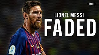 Download lagu Lionel Messi - Faded   Skills & Goals 18/19