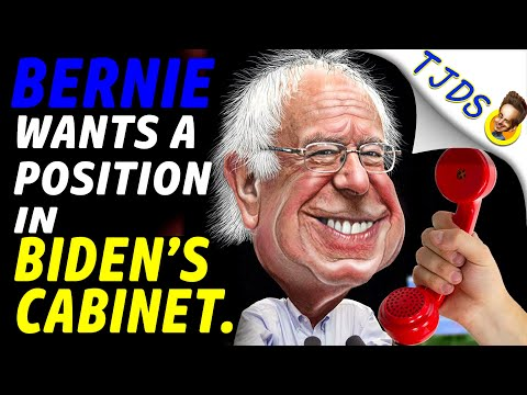 BERNIE Wants A Position In BIDEN'S Cabinet.