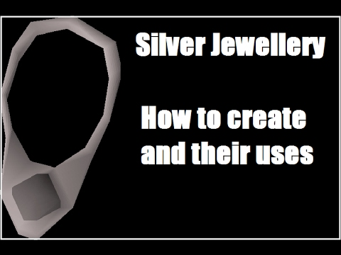 [OSRS] Silver Jewellery: How To Create & Their Uses [NEW UPDATE]