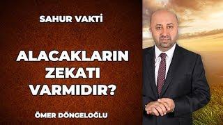 100 Gram Altın Borç Verdim Zekat Gerekir Mi? -  Ömer Döngeloğlu ile Sahur Vakti