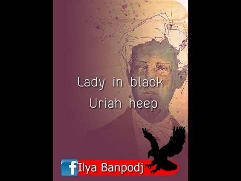 Ilya Banpodj   Lady in black   Uriah heep