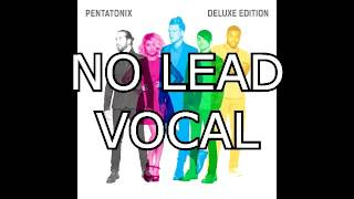 Pentatonix - Sing (NO LEAD VOCAL)