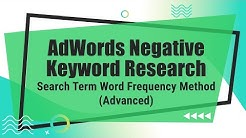 AdWords Negative Keyword Research: Search Term Word Frequency Method (Advanced)