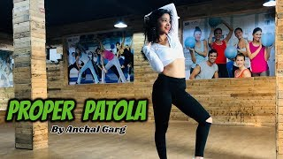 PROPER PATOLA - Namaste England | Anchal Garg | Bollywood Dance Cover