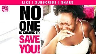 No One is Coming To Save You   Tonya Tko #SelfHelp