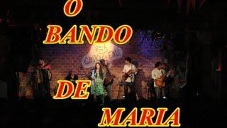 O Bando De Maria no Canto da Ema - 06/07/2013
